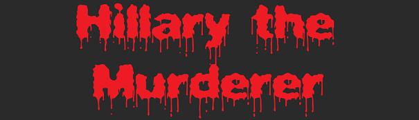 Hillary The Murderer