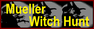 Mueller Witch Hunt